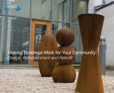 Making Buildings Work for Your Community: Design, Refurbishment and Retrofit