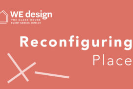 Reconfiguring Place: The Glass-House event series 2019/20