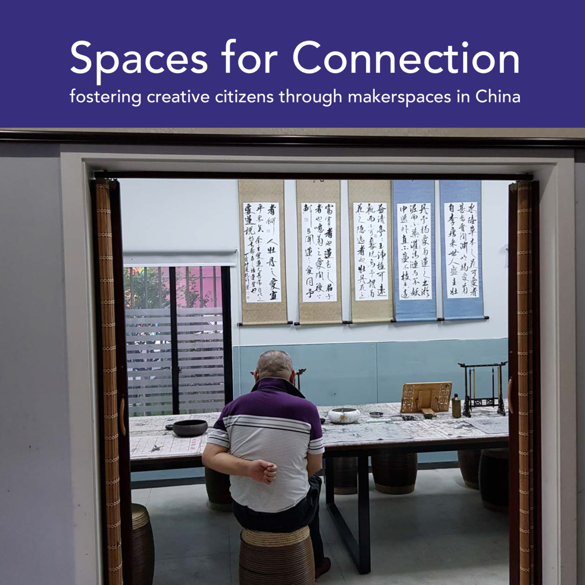 Spaces for Connection: Fostering Creative Citizens Through Makerspaces in China