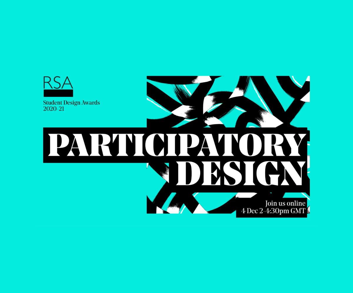 Participatory Design: RSA Student Design Awards Workshop