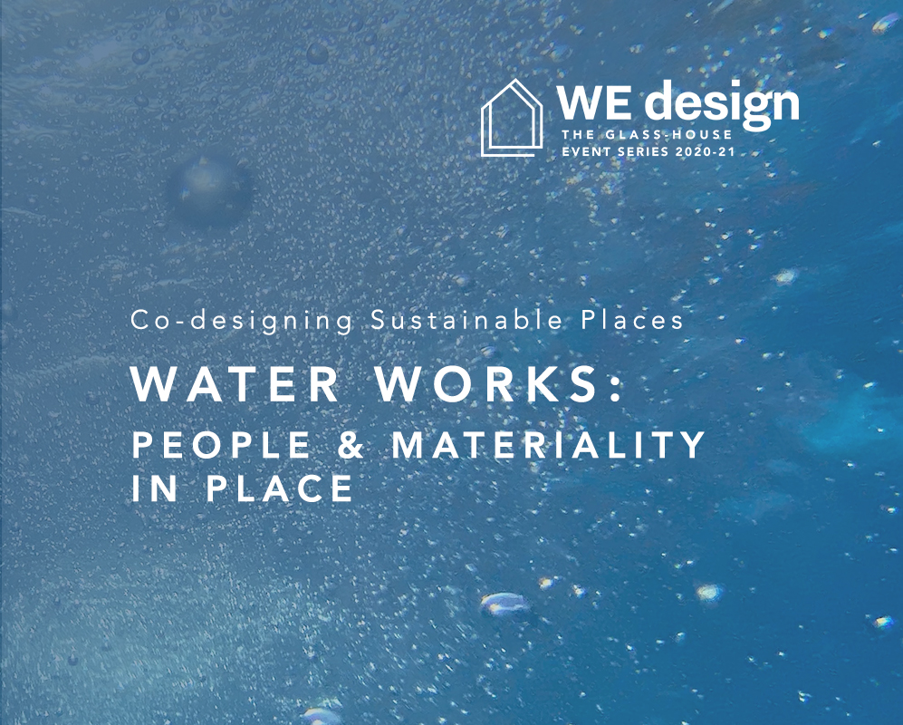 Water Works: People & Materiality in Place